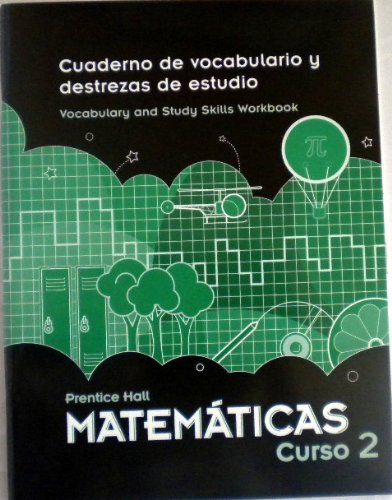 Prentice Hall MatemAticas Curso 2: Cuaderno de vocabulario y destrezas de estudio, Vocabulary and ...
