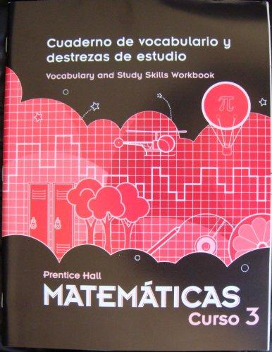 9780133722352: Prentice Hall Matematicas Curso 3 Cuaderno de Vocabulario y Destrezas de Estudio Vocabulary and Study Skills Workbook