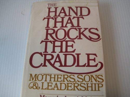 9780133724189: The Hand That Rocks the Cradle: Mothers, Sons & Leadership