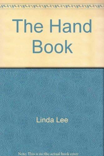 The Hand Book -: Interpreting handshakes, gestures, power signals, and sexual signs: Lee, Linda