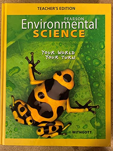 Environmental Science: Your World Your Turn, Teacher's Edition: Jay Withgott