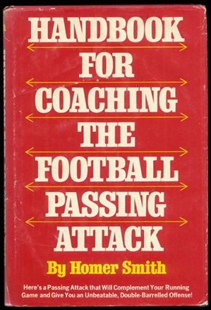 Handbook for coaching the football passing attack (9780133725575) by Homer Smith