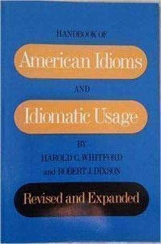 9780133725667: Handbook of American Idioms and Idiomatic Usage