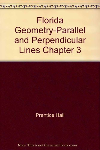 9780133728750: Florida Geometry-Parallel and Perpendicular Lines Chapter 3