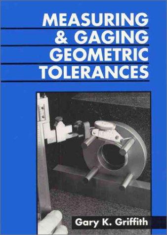 9780133740424: Measuring and Gauging Geometric Tolerances