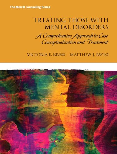 9780133740721: Treating Those with Mental Disorders: A Comprehensive Approach to Case Conceptualization and Treatment