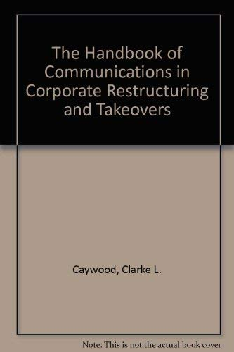 9780133740752: Handbook of Communications in Corporate Restructuring and Takeovers