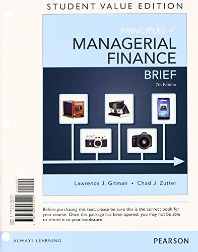 Principles of Managerial Finance, Brief, Student Value: Gitman, Lawrence J.,