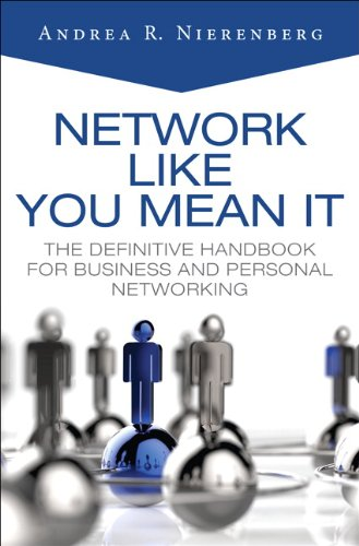 9780133742909: Network Like You Mean It: The Definitive Handbook for Business and Personal Networking