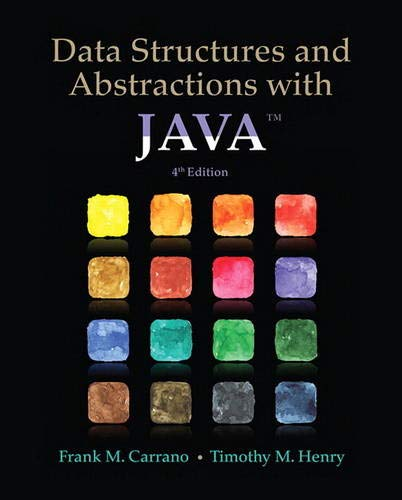 Data Structures and Abstractions with Java (4th Edition): Frank M. Carrano