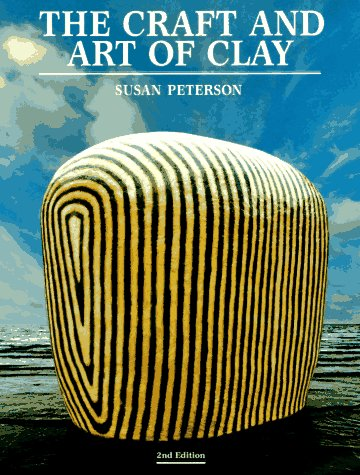 The Craft and Art of Clay: Peterson, Susan