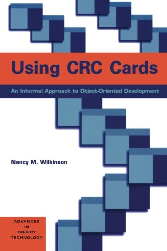 9780133746792: Using CRC Cards: An Informal Approach to Object-Oriented Development (SIGS: Advances in Object Technology)
