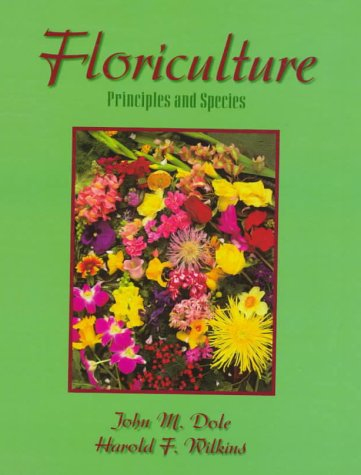 9780133747034: Floriculture: Principles and Species