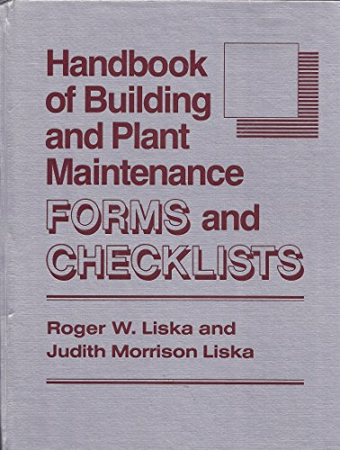 Handbook of Building and Plant Maintenance Forms: Liska, Roger W.