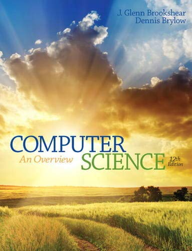 Computer Science: An Overview (12th Edition): Brylow, Dennis, Brookshear,