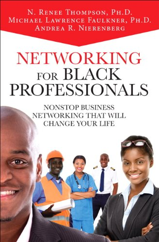 9780133760125: Networking for Black Professionals: Nonstop Business Networking That Will Change Your Life