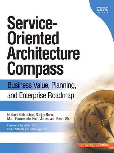 9780133762907: Service-Oriented Architecture (SOA) Compass: Business Value, Planning , and Enterprise Roadmap (paperback) (developerWorks Series)