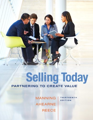 Selling Today: Partnering to Create Value Plus 2014 MyMarketingLab with Pearson eText -- Access ...