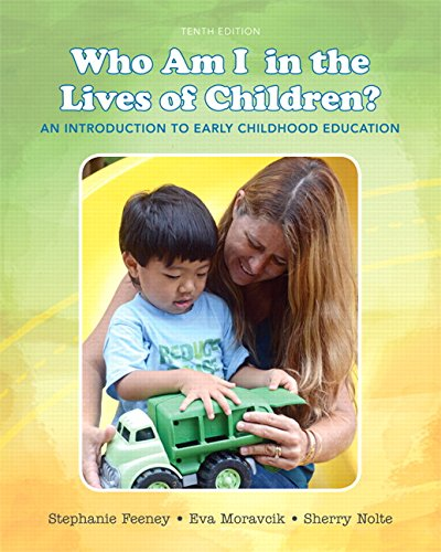 9780133764185: Who Am I in the Lives of Children? An Introduction to Early Childhood Education (10th Edition)