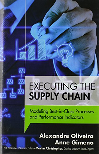 Executing the Supply Chain: Modeling Best-in-Class Processes: Alexandre Oliveira, Anne