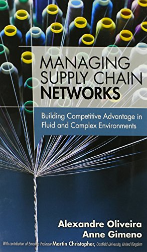 9780133764406: Managing Supply Chain Networks: Building Competitive Advantage In Fluid And Complex Environments (FT Press Operations Management)