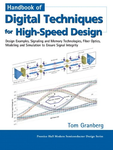 9780133764741: Handbook of Digital Techniques for High-Speed Design: Design Examples, Signaling and Memory Technologies, Fiber Optics, Modeling, and Simulation to ... (Prentice Hall Modern Semiconductor Design)