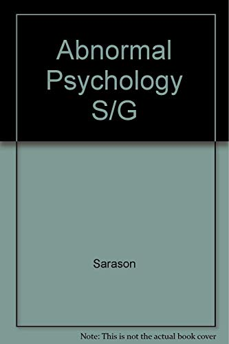 Study Guide - Abnormal Psychology: The Problem of Maladaptive Behavior (0133764761) by Christina Harnett; Irwin G. Sarason; Barbara R. Sarason