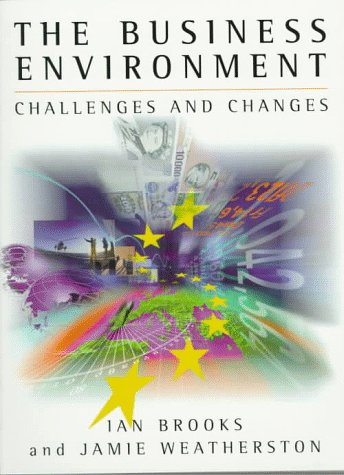 9780133767162: The Business Environment: Challenges and Changes