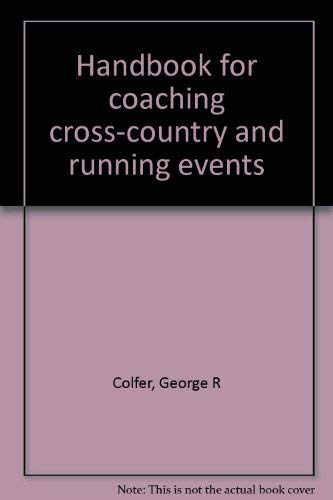 9780133770513: Handbook for coaching cross-country and running events