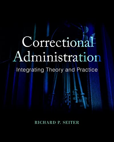 9780133770766: Correctional Administration: Integrating Theory and Practice (3rd Edition)