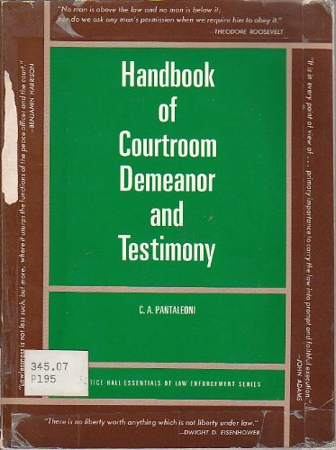 9780133770858: Handbook of courtroom demeanor and testimony (Prentice-Hall essentials of law enforcement series)