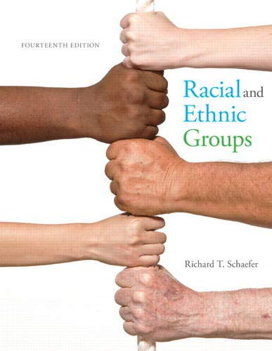 Racial and Ethnic Groups (Paperback): Richard T. Schaefer