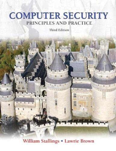 Computer Security: Principles and Practice (3rd Edition): Brown, Lawrie, Stallings,