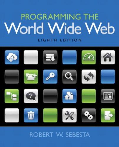 Programming the World Wide Web (8th Edition): Sebesta, Robert W.