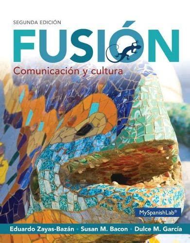 Fusión: Comunicación y cultura (2nd Edition): Zayas-Bazán, Eduardo J.;