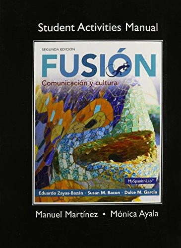 9780133777826: Student Activities Manual for Fusion: Comunicacion y cultura