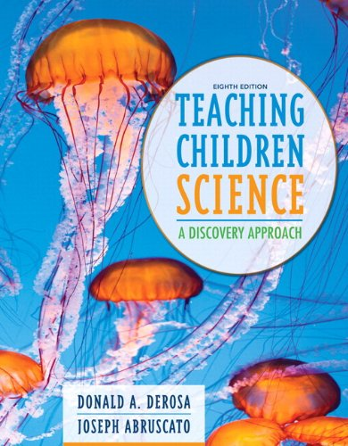 Teaching Children Science Format: Unbound (saleable) with: DeRosa, Don A.^Abruscato,