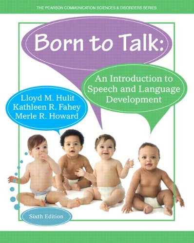 9780133783759: Born to Talk: An Introduction to Speech and Language Development with Enhanced Pearson eText - Access Card Package (6th Edition) (Pearson Communication Sciences & Disorders)
