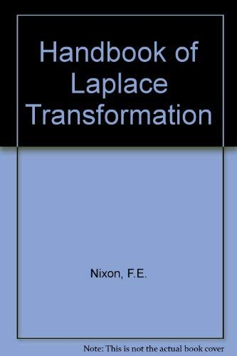 Handbook of Laplace Transformation; Fundamentals, Applications, Tables,: Floyd E. Nixon