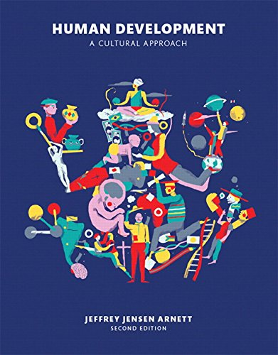 Human Development: A Cultural Approach (2nd Edition): Arnett, Jeffrey Jensen