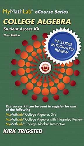 MyMathLab College Algebra with Integrated Review Worksheets plus NEW MyMathLab with Pearson eText, ...