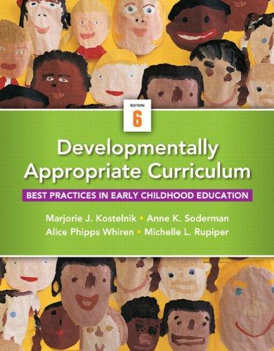 Developmentally Appropriate Curriculum Format: Unbound (saleable) with Access Card: Kostelnik, ...