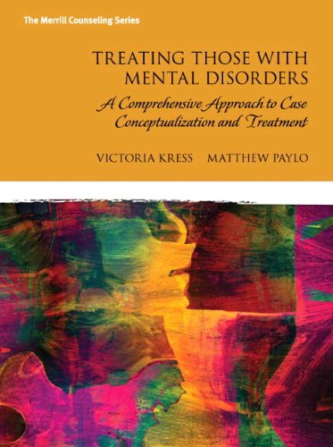 9780133800555: Treating Those with Mental Disorders: A Comprehensive Approach to Case Conceptualization and Treatment, Enhanced Pearson eText with Loose-Leaf Version -- Access Card Package (Merrill Counseling)