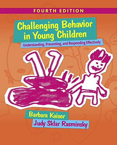 9780133802665: Challenging Behavior in Young Children: Understanding, Preventing and Responding Effectively (4th Edition)