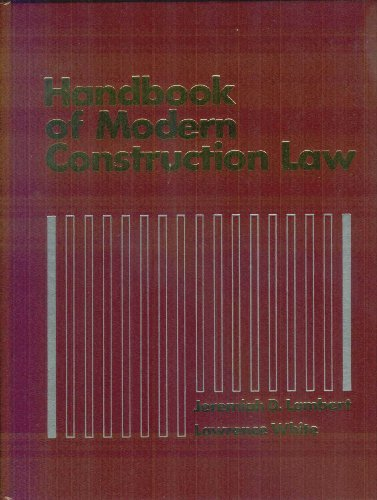 Handbook of Modern Construction Law: White, Lawrence, Lambert,