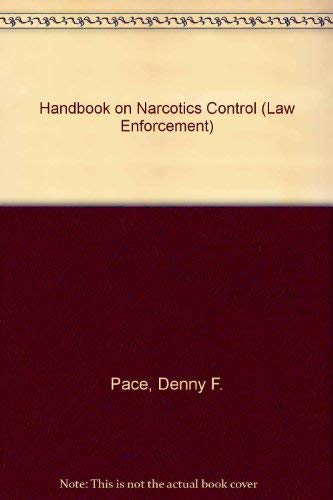 Handbook on Narcotics Control (Law Enforcement) (0133804690) by Pace, Denny F.; Styles, Jimmie C.