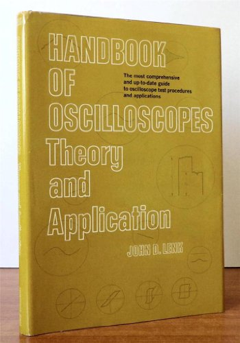 Handbook of Oscilloscopes: Theory and Application: John D. Lenk