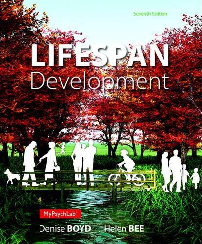 Lifespan Development (7th Edition): Boyd, Denise; Bee, Helen