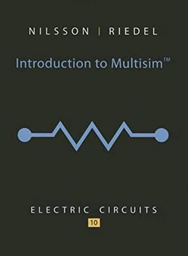 Introduction to Multisim for Electric Circuits Format: Nilsson, James W.^Riedel,