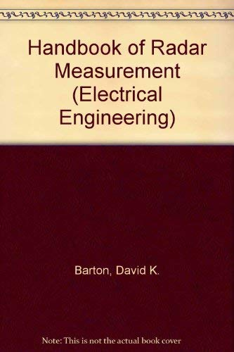 Handbook of Radar Measurement: Barton, David K., and Harold R. Ward
